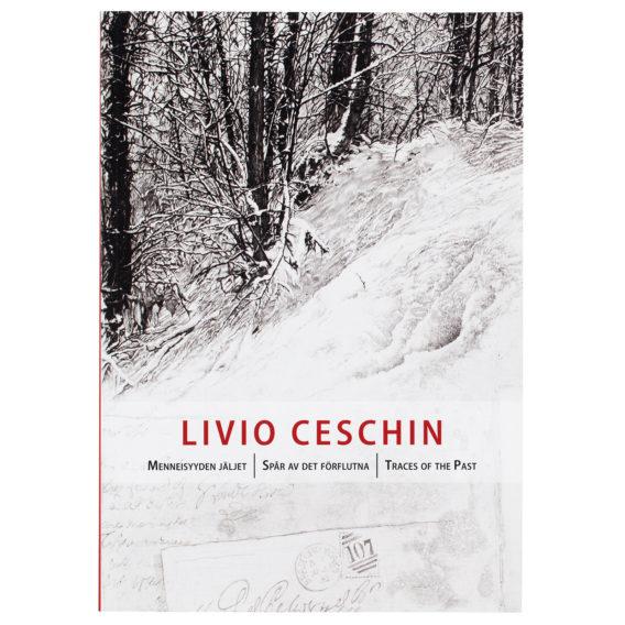 Livio Ceschin: Menneisyyden jäljet