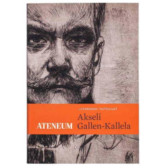 Akseli Gallen-Kallela - Ateneumin taiteilijat, mustaharmaa piirros Akseli Gallen-Kallelasta ja oranssi palkki kirjan otsikon kanssa vaakatasossa alalaidassa