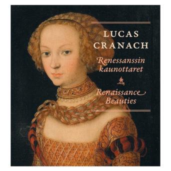 Lucas Cranach - Renessanssin kaunottaret